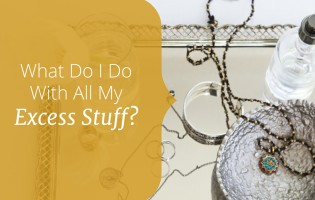 What Do I Do With All My Excess Stuff? | www.nextsteptransitions.com